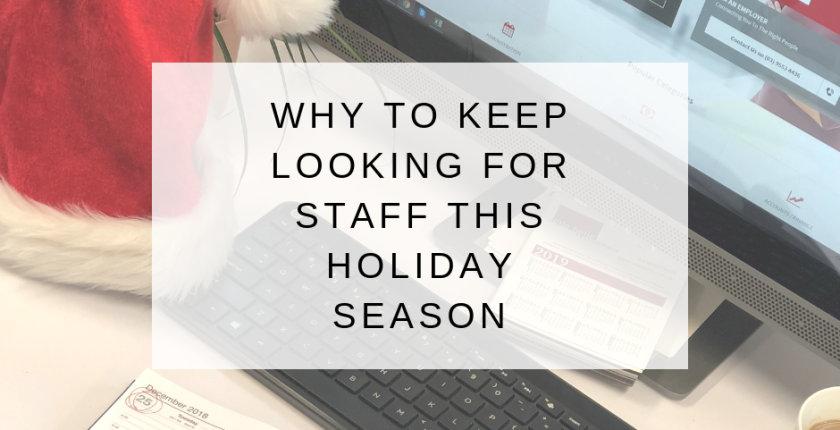 blog Why to keep looking for staff this holiday season
