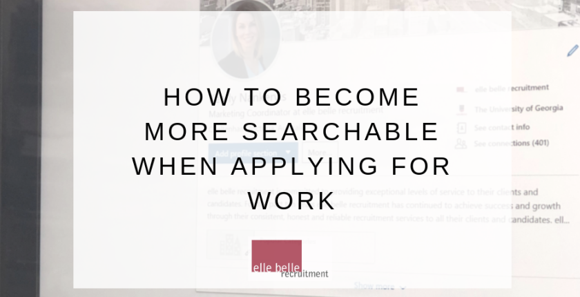 How to Become More Searchable When Applying for Work (1)